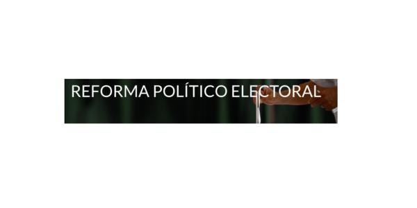 Repaso de los recientes hechos históricos para entender la necesidad de una  reforma electoral
